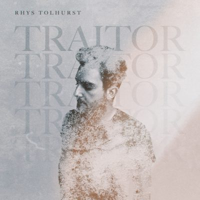 Songbird Productions | Rhys Tolhurst | Traitor